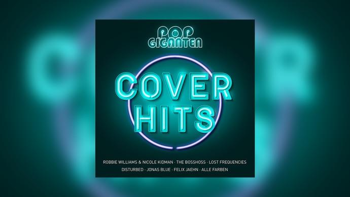 Pop Giganten: Cover-Hits - Hol' dir die CD!